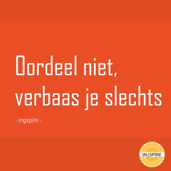 Citaat Oordeel niet, verbaas je slechts | spreuken ingspire.nl