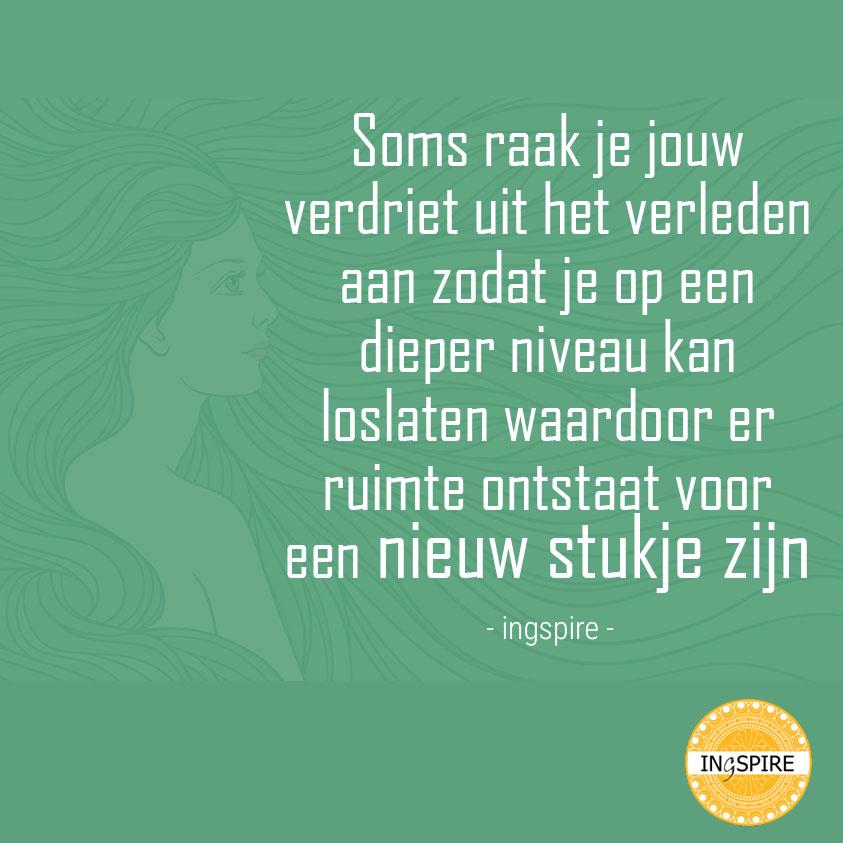 Soms raak je jouw verdriet uit het verleden aan zo dat je op een dieper niveau kan loslaten waardoor er ruimte ontstaat voor een nieuw stukje zijn - ingspire.nl