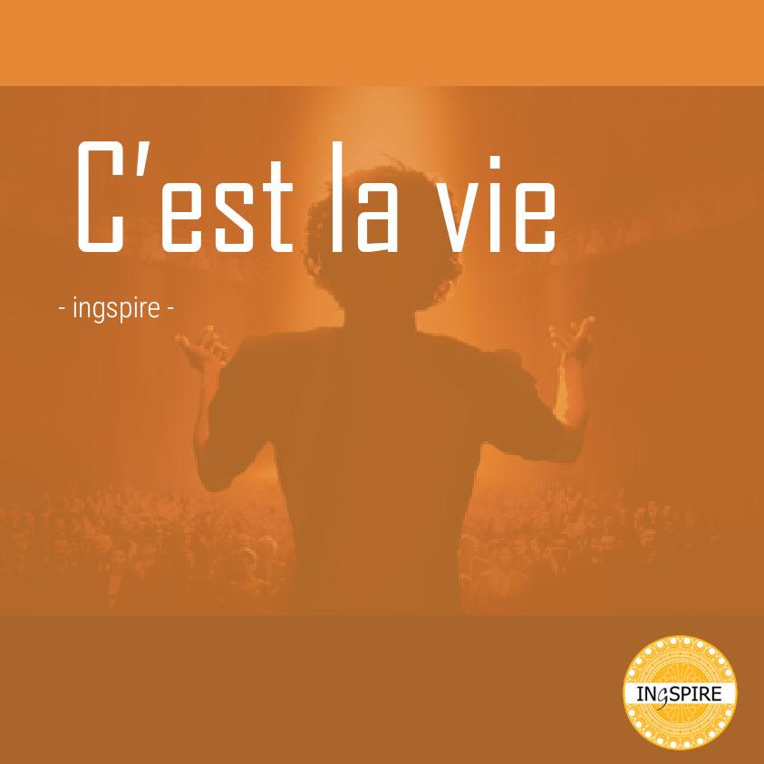 Spreuk: C'est la vie