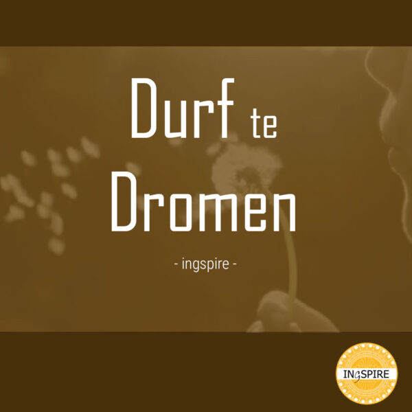 Quote over Durf te dromen - ingspire