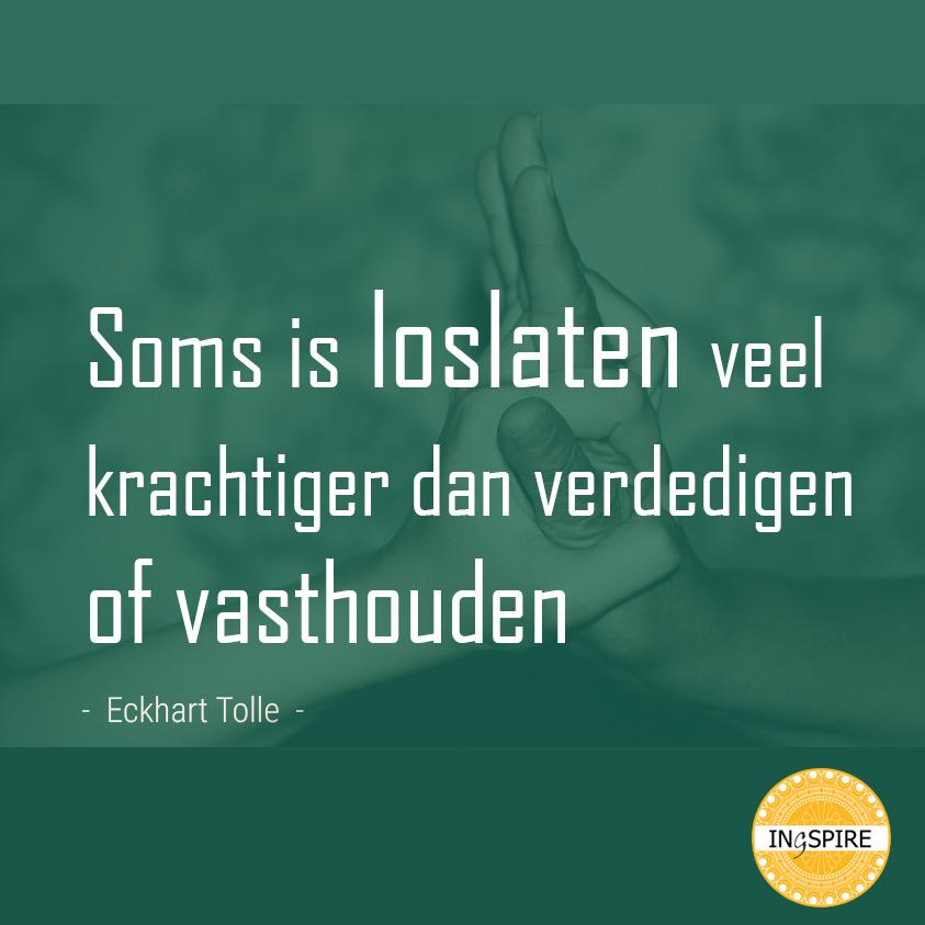 Citaat over loslaten van Eckhart Tolle - Soms is loslaten veel krachtiger dan verdedigen of vasthouden - www.ingspire.nl