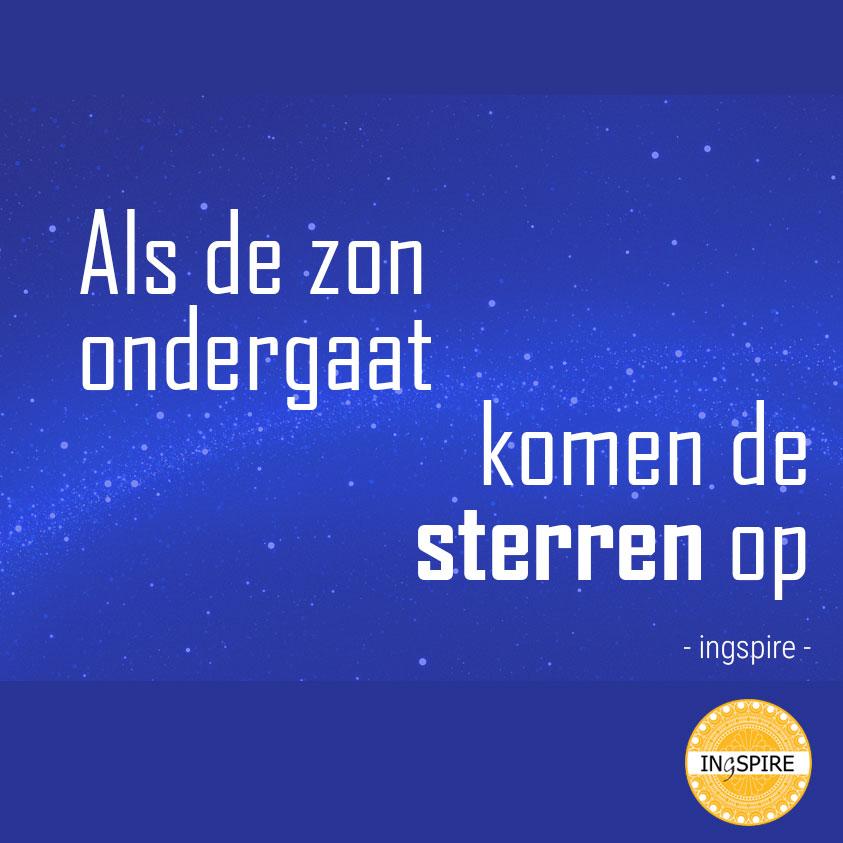 Mooie quote: Als de zon ondergaat komen de sterren op - Citaat van Ingspire.nl ©